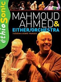 Mahmoud Ahmed and Either Orchestra